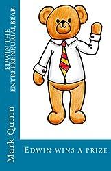 Edwin wins a prize (Edwin the Entrepreneurial Bear Book 1)