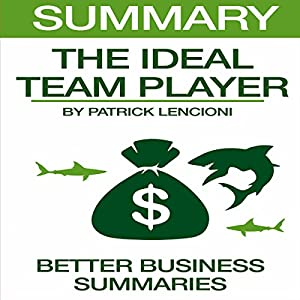 Summary: The Ideal Team Player by Patrick Lencioni Audiobook