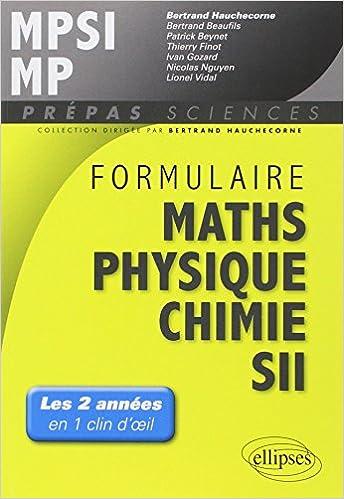 En ligne téléchargement Formulaire Maths Physique Chimie SII MPSI MP Les 2 Années en un Clin d'Oeil pdf, epub