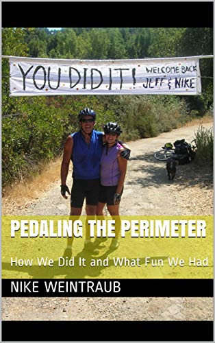 Pedaling the Perimeter: How We Did It and What Fun We Had por Nike Weintraub