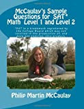 McCaulay's Sample Questions for SAT* Mathematics Level 1 and Level 2, Philip Martin McCaulay, 1469954788