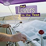 Put Levers to the Test | Roseann Feldmann,Sally M. Walker