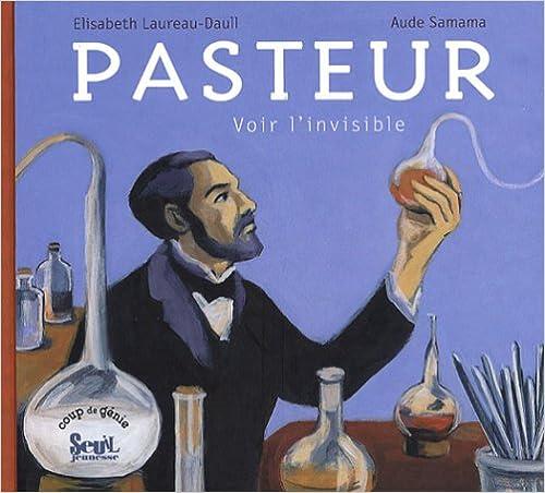 Lire en ligne Pasteur : Voir l'invisible pdf epub