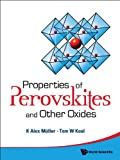 Properties of Perovskites and Other Oxides, K. Alex Müller and Tom W. Kool, 9814317691