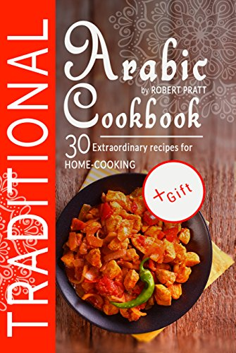Traditional arabic cookbook 30 extraordinary recipes for home traditional arabic cookbook 30 extraordinary recipes for home cooking by pratt robert forumfinder Gallery