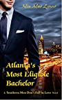 Atlanta's Most Eligible Bachelor (Southern Men Don't Fall In Love Book 1)