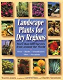 img - for Landscape Plants For Dry Regions: More Than 600 Species From Around The World by Jones, Warren, Sacamano, Charles (2000) Hardcover book / textbook / text book