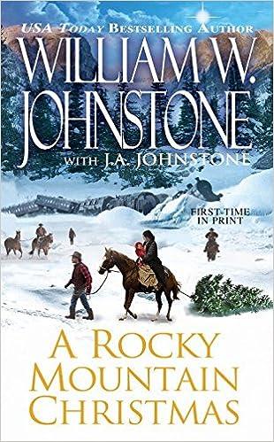 A Rocky Mountain Christmas: William W. Johnstone, J.A. Johnstone ...