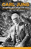 Carl Jung: Wounded Healer of the Soul, Claire Dunne, 1780281145