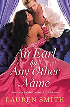 An Earl by Any Other Name (Sins and Scandals) by [Smith, Lauren]
