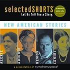 Selected Shorts: New American Stories Hörspiel von Aleksandar Hemon, Jhumpa Lahiri, Chimamanda Ngozi Adichie, Sherman Alexie Gesprochen von: Boyd Gaines, Rita Wolf, Condola Rashad, B. D. Wong
