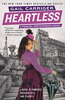 Heartless (Parasol Protectorate Series Book 4) by [Carriger, Gail]