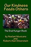 Our Kindness Feeds Others, Robert Silverstein and Noelani Musicaro, 149239646X