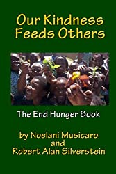 Our Kindness Feeds Others: The End Hunger Book