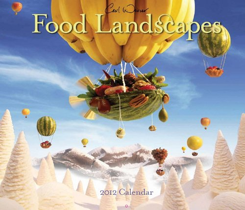 Carl Warner Food Landscapes 2012 Wall Calendar