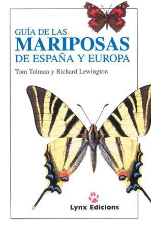Guía de las Mariposas de España y Europa Descubrir la Naturaleza: Amazon.es: Tolman, Tom, Lewington, Richard, Stefanescu, Constanti, Jubany, Jordi: Libros