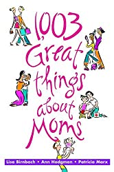 1003 Great Things About Moms