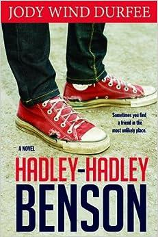 Hadley-Hadley Benson by Jody Wind Durfee (2013-08-01)