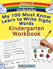 My 100 Must Know Learn to Write Sight Words Kindergarten Workbook Ages 3-5: Top 100 High-Frequency Words for Preschoolers an