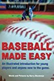 img - for Baseball Made Easy: An illustrated introduction for young players and anyone new to the game. book / textbook / text book