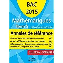Annales-Abaques Corrigées Mathématiques Terminales S Enseignements obligatoire et de spécialité (French Edition)