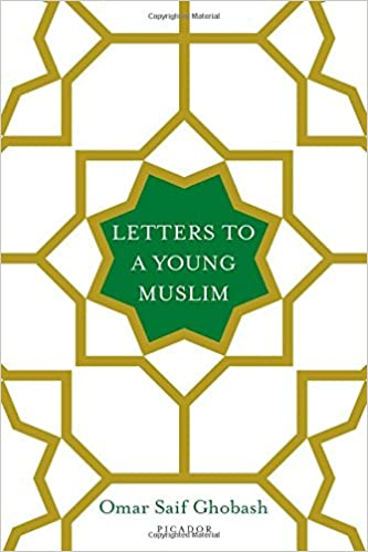 Image result for Letters to a Young Muslim by Omar Saif Ghobash