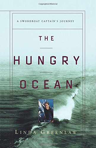 (The Hungry Ocean: A Swordboat Captain's Journey)