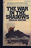 The War in the Shadows, Charles Whiting, 0345233514