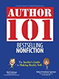 Author 101 - Bestselling Nonfiction, Rick Frishman and Robyn Freedman Spizman, 1593375255