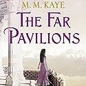 The Far Pavilions Hörbuch von M. M. Kaye Gesprochen von: Vikas Adam