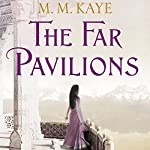 The Far Pavilions | M. M. Kaye