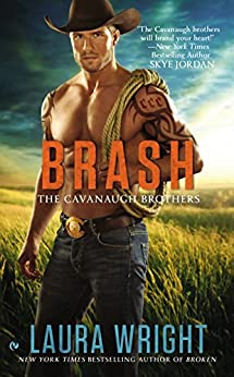Brash (The Cavanaugh Brothers Book 3) by [Wright, Laura]