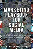 img - for Marketing Playbook for Social Media: Using Social Media to Drive Sales and Build Brand book / textbook / text book
