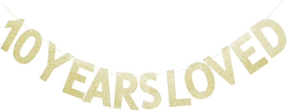10 Years Loved Gold Glitter Banner for 10th Birthday/Wedding Anniversary Party Sign Photo Props
