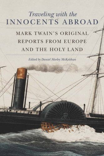 Traveling with the Innocents Abroad: Mark Twain's Original Reports from Europe and the Holy Land by Brand: University of Oklahoma Press