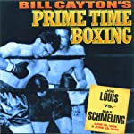 Joe Louis vs. Max Schmeling: Bill Cayton's Prime Time Boxing | Bill Cayton