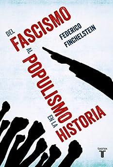 Amazon.com.br eBooks Kindle: Del fascismo al populismo en