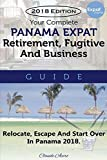 Your Complete Panama Expat, Retirement, Fugitive
