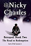 Betrayed: Book Two - The Road to Redemption (Law of the Lycans)