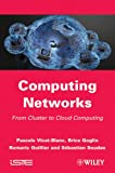 Computing Networks: From Cluster to Cloud Computing (ISTE)