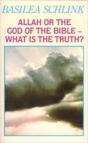 Allah or the God of the Bible: What is the Truth? by Basilea Schlink (1987-08-01)