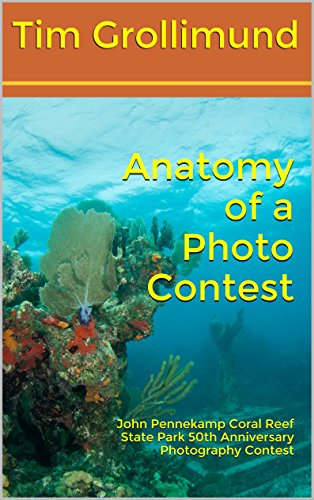 Anatomy Of A Photo Contest John Pennekamp Coral Reef State Park
