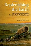 Replenishing the Earth: The Settler Revolution and the Rise of the Angloworld