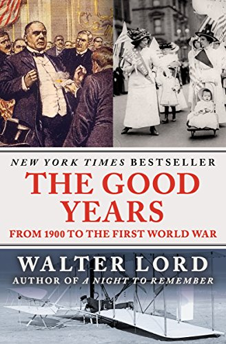 The Good Years: From 1900 to the First World War cover