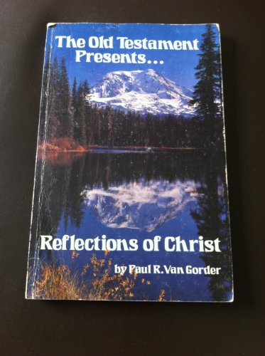 The Old Testament Presents ... Reflections of Christ