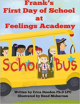 Frank's First Day of School at Feelings Academy: Erica Handon