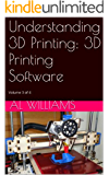 Understanding 3D Printing: 3D Printing Software