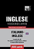 Vocabolario Italiano-Inglese Britannico per studio autodidattico - 9000 parole