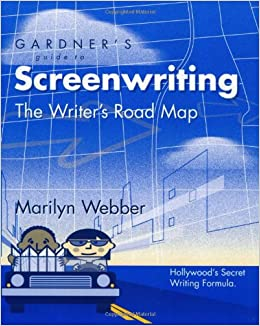 Gardner's Guide to Screenwriting: The Writer's Road Map (Gardner's Guide series)