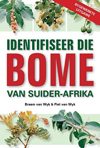 Identifiseer die Bome van Suider-Afrika (Afrikaans Edition ...